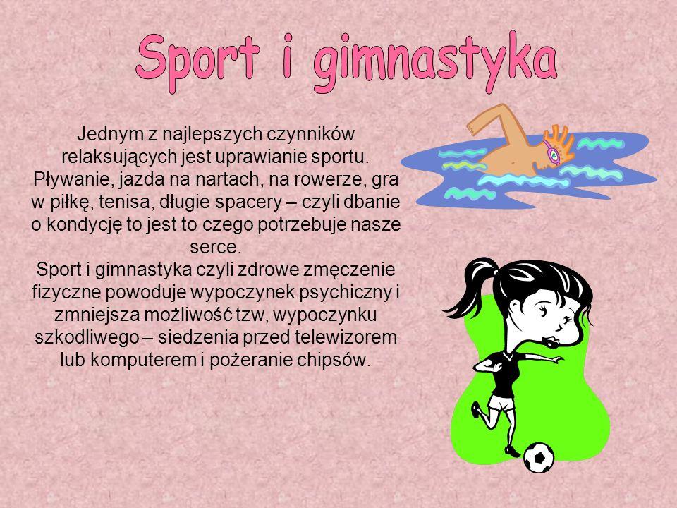 Jednym z najlepszych czynników relaksujących jest uprawianie sportu.