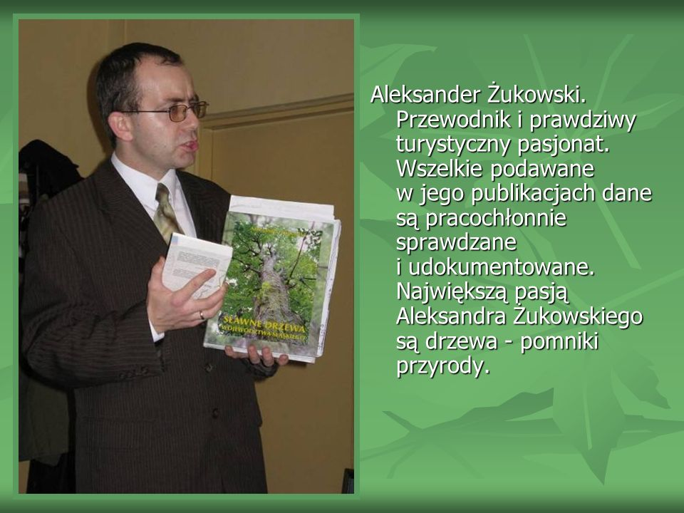 Aleksander Żukowski.Przewodnik i prawdziwy turystyczny pasjonat.