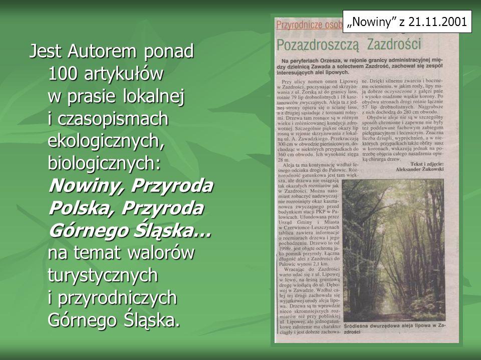 Przyroda Górnego Śląska 1998 nr 14 s. 11 Przyroda Polska 2000 nr 9 s. 13.