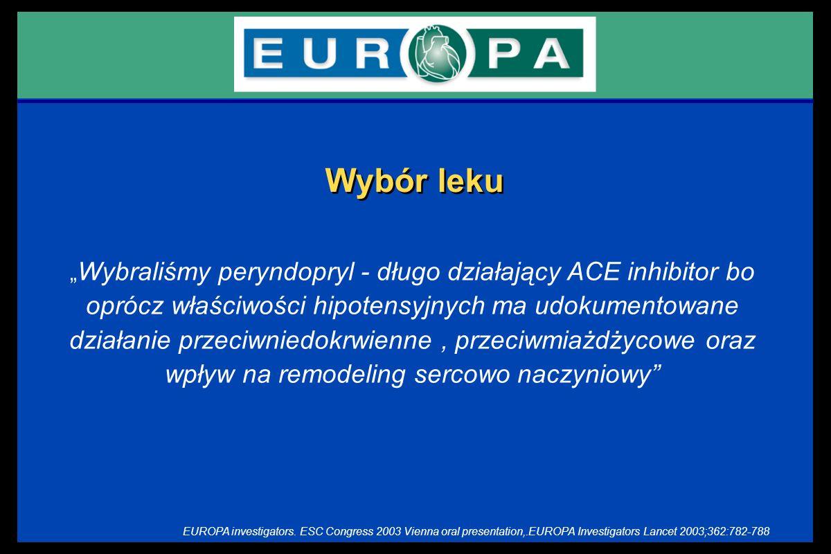 Wybór leku Wybraliśmy peryndopryl - długo działający ACE inhibitor bo oprócz właściwości hipotensyjnych ma udokumentowane działanie przeciwniedokrwien
