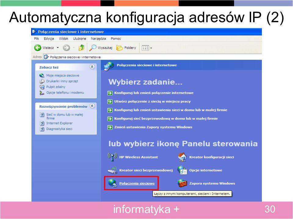 Automatyczna konfiguracja adresów IP (2) 30 informatyka +