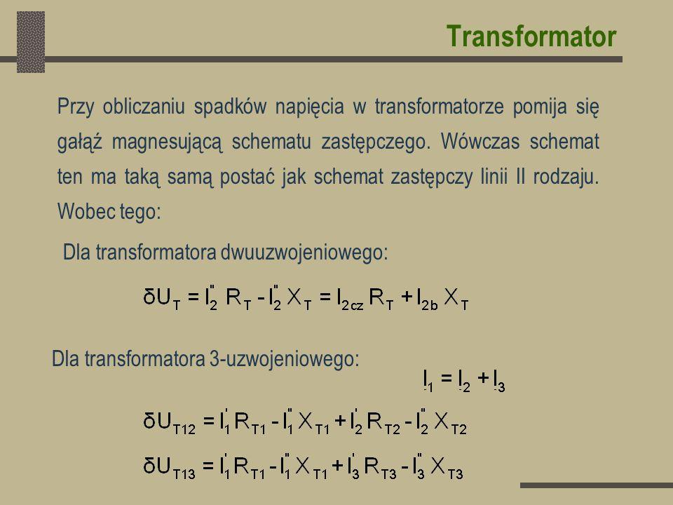 Transformator Przy obliczaniu spadków napięcia w transformatorze pomija się gałąź magnesującą schematu zastępczego. Wówczas schemat ten ma taką samą p