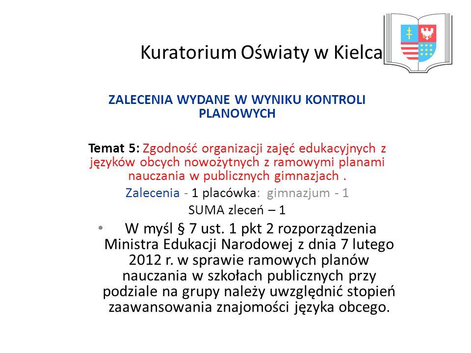 Kuratorium Oświaty w Kielcach ZALECENIA WYDANE W WYNIKU KONTROLI PLANOWYCH Temat 5: Zgodność organizacji zajęć edukacyjnych z języków obcych nowożytny