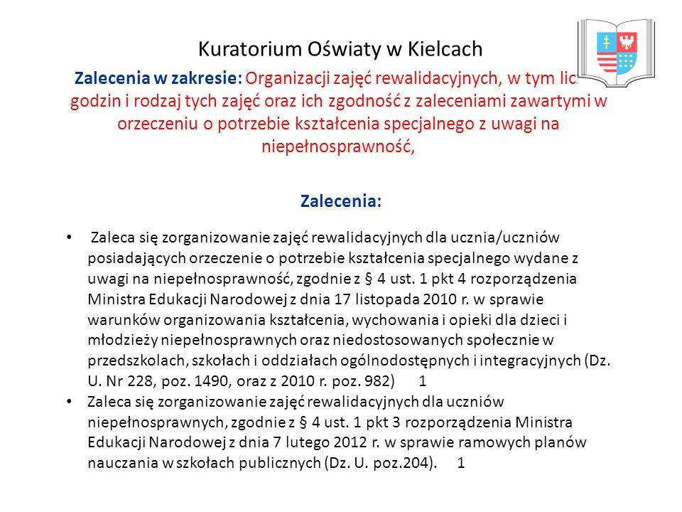 Kuratorium Oświaty w Kielcach Zalecenia w zakresie: Organizacji zajęć rewalidacyjnych, w tym liczba godzin i rodzaj tych zajęć oraz ich zgodność z zal