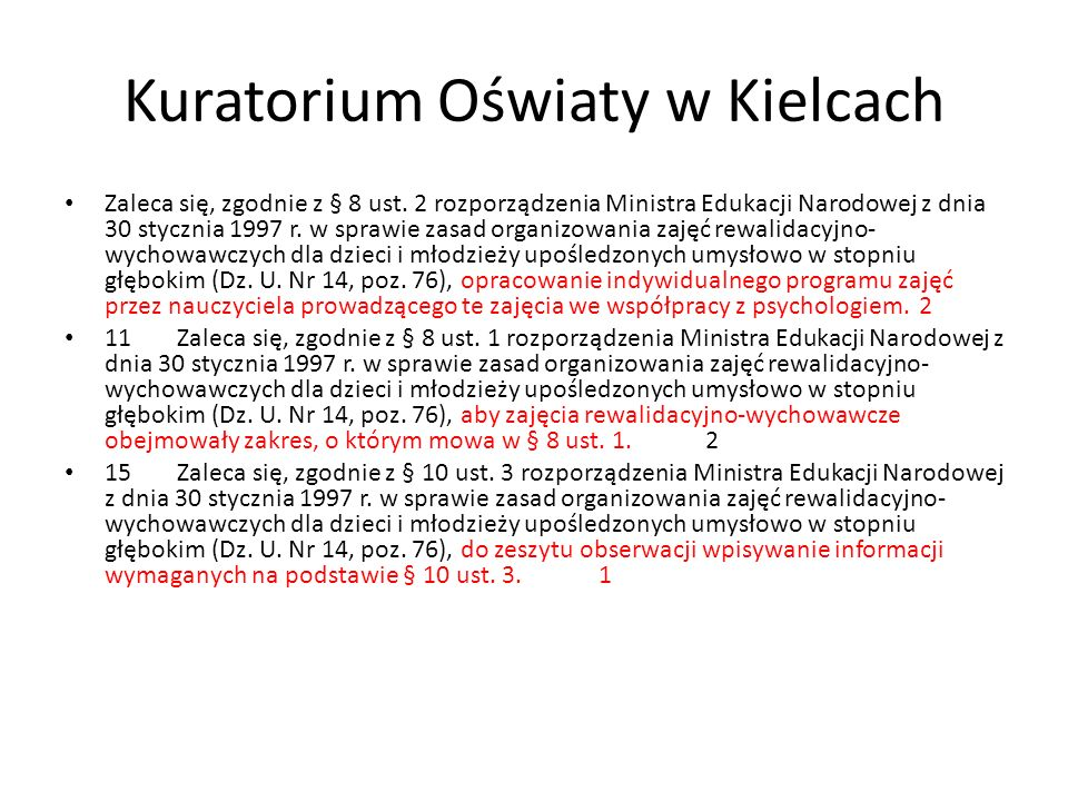 Kuratorium Oświaty w Kielcach Zaleca się, zgodnie z § 8 ust. 2 rozporządzenia Ministra Edukacji Narodowej z dnia 30 stycznia 1997 r. w sprawie zasad o