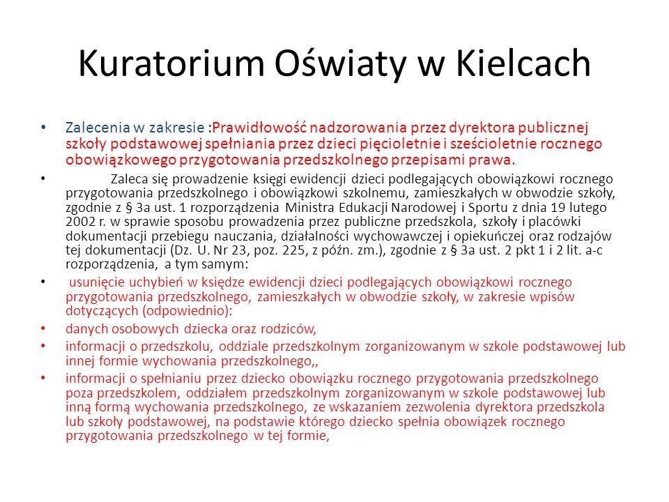 Kuratorium Oświaty w Kielcach Zalecenia w zakresie :Prawidłowość nadzorowania przez dyrektora publicznej szkoły podstawowej spełniania przez dzieci pi