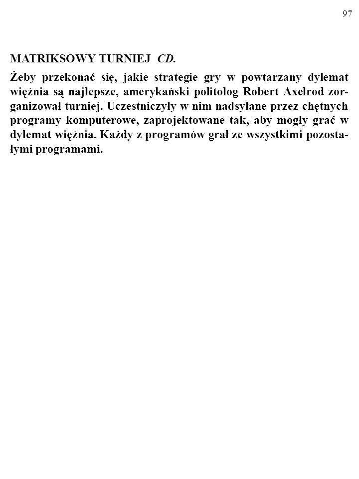 96 MATRIKSOWY TURNIEJ Grasz kolejne partie gry w dylemat więźnia.