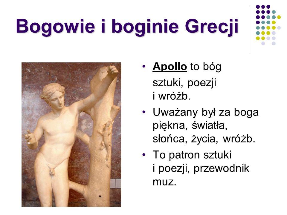 Apollo to bóg sztuki, poezji i wróżb. Uważany był za boga piękna, światła, słońca, życia, wróżb. To patron sztuki i poezji, przewodnik muz. Bogowie i