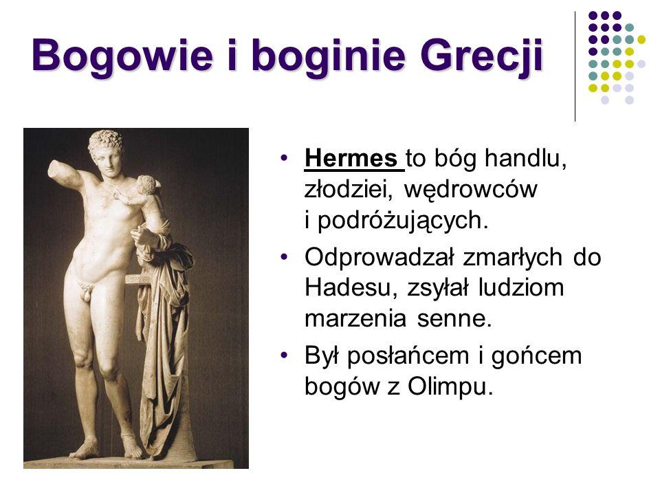 Hermes to bóg handlu, złodziei, wędrowców i podróżujących. Odprowadzał zmarłych do Hadesu, zsyłał ludziom marzenia senne. Był posłańcem i gońcem bogów