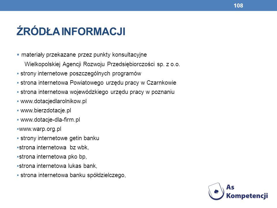 ŹRÓDŁA INFORMACJI materiały przekazane przez punkty konsultacyjne Wielkopolskiej Agencji Rozwoju Przedsiębiorczości sp.