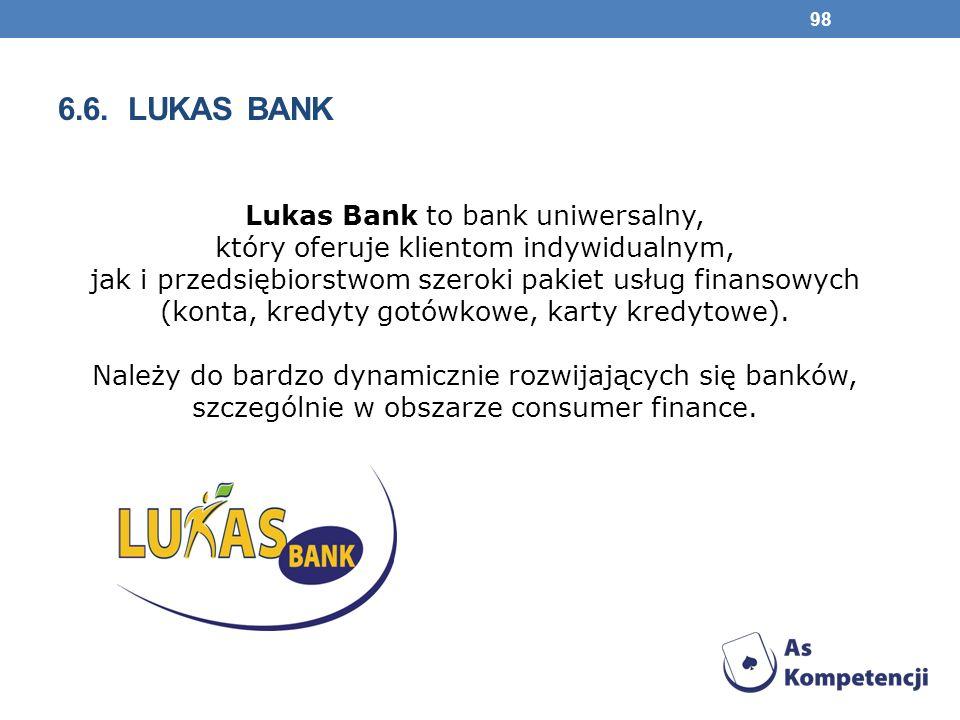 6.6. LUKAS BANK Lukas Bank to bank uniwersalny, który oferuje klientom indywidualnym, jak i przedsiębiorstwom szeroki pakiet usług finansowych (konta,