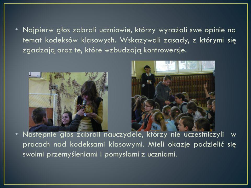 Najpierw głos zabrali uczniowie, którzy wyrażali swe opinie na temat kodeksów klasowych. Wskazywali zasady, z którymi się zgadzają oraz te, które wzbu