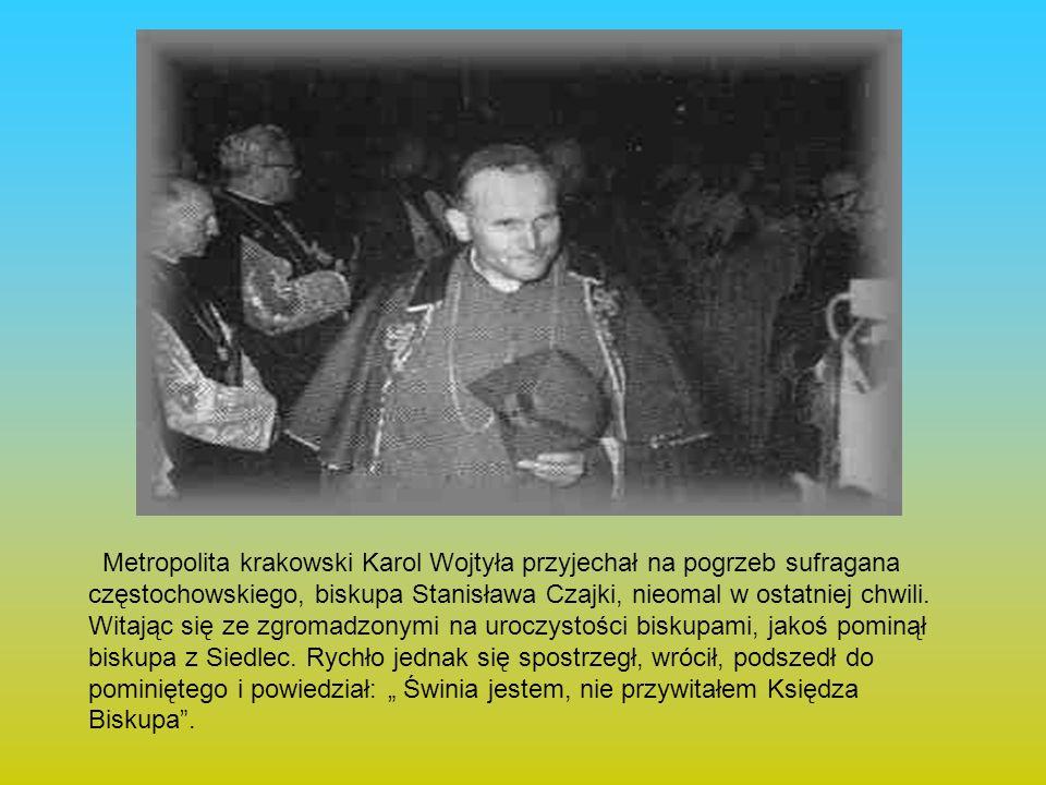 Metropolita krakowski Karol Wojtyła przyjechał na pogrzeb sufragana częstochowskiego, biskupa Stanisława Czajki, nieomal w ostatniej chwili. Witając s