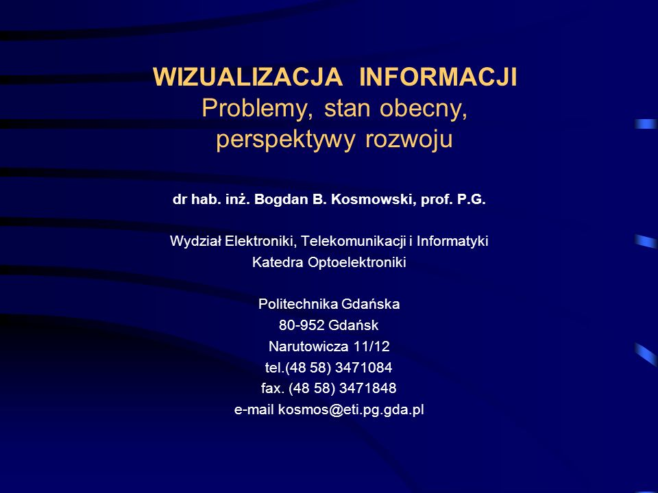 Wizualizacja informacji B.B.Kosmowski32 Driving of LCD panels (II) + cheap + superior optical parameters + luminance + dynamic - video pictures - long switching times- aperture - increase of illumination power - viewing angle - compensation (DSTN)- cost, yield PASSIVE ACTIVE MATRIX
