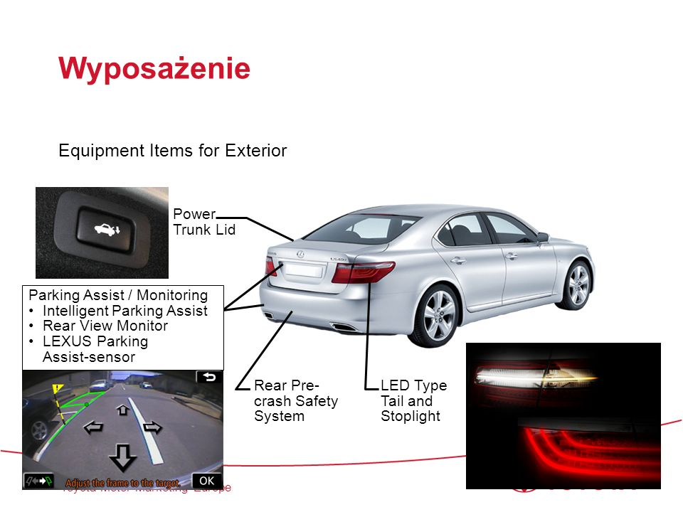 Toyota Motor Marketing Europe Wyposażenie Equipment Items for Exterior LED Type Tail and Stoplight Power Trunk Lid Rear Pre- crash Safety System Parki