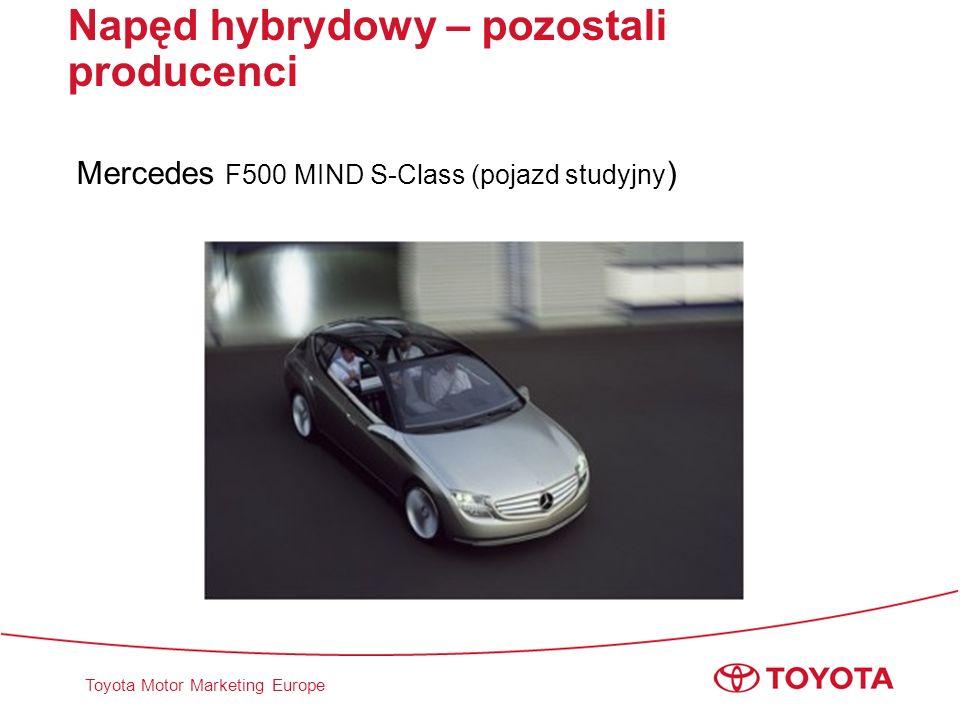 Toyota Motor Marketing Europe Napęd hybrydowy – pozostali producenci Mercedes F500 MIND S-Class (pojazd studyjny )