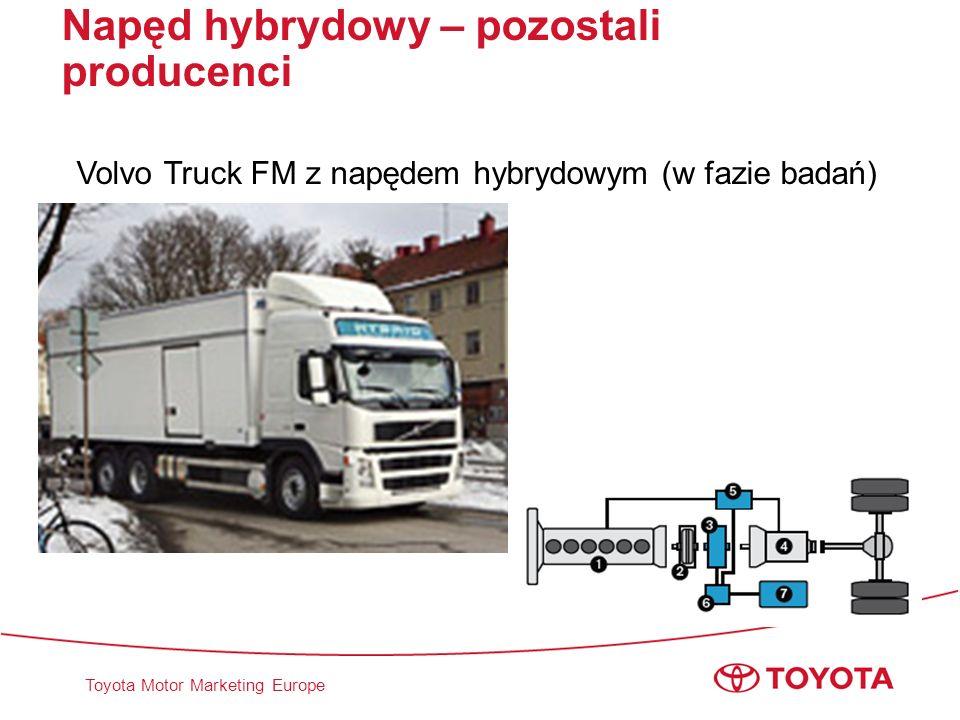 Toyota Motor Marketing Europe Napęd hybrydowy – pozostali producenci Volvo Truck FM z napędem hybrydowym (w fazie badań)