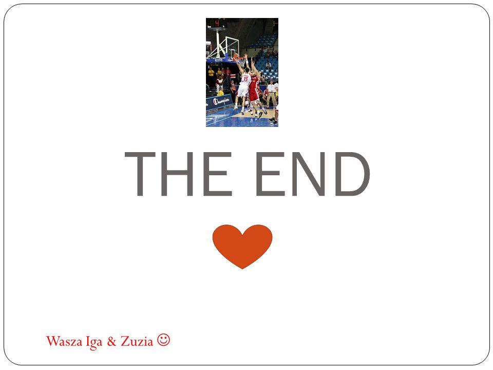 THE END Wasza Iga & Zuzia