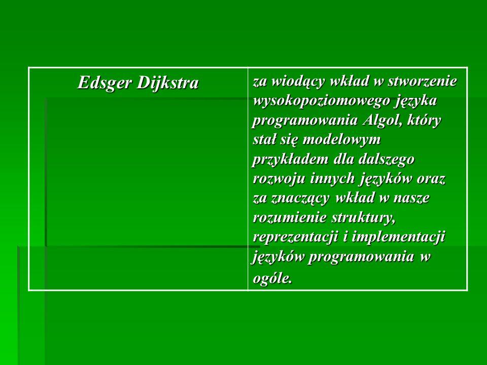 Edsger Dijkstra za wiodący wkład w stworzenie wysokopoziomowego języka programowania Algol, który stał się modelowym przykładem dla dalszego rozwoju innych języków oraz za znaczący wkład w nasze rozumienie struktury, reprezentacji i implementacji języków programowania w ogóle.