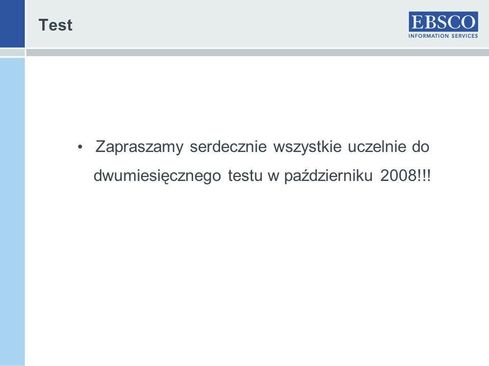 Test Zapraszamy serdecznie wszystkie uczelnie do dwumiesięcznego testu w październiku 2008!!!