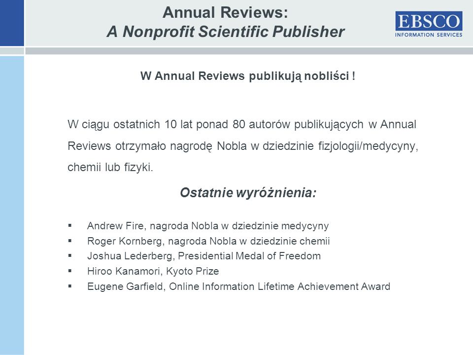 Annual Reviews: A Nonprofit Scientific Publisher W Annual Reviews publikują nobliści .