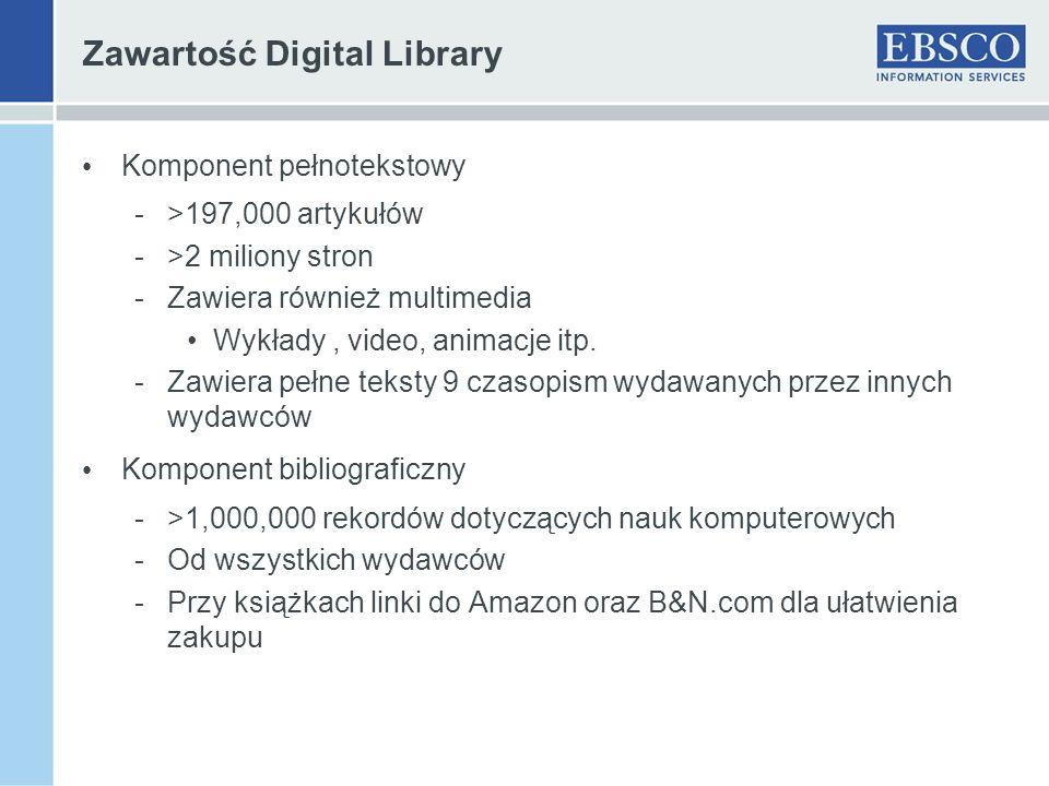Zawartość Digital Library Komponent pełnotekstowy ->197,000 artykułów ->2 miliony stron -Zawiera również multimedia Wykłady, video, animacje itp. -Zaw