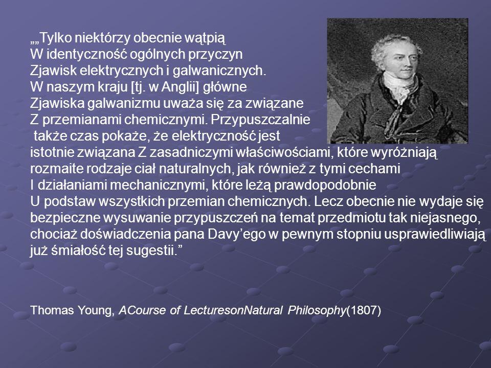 Chociaż może być nieco ryzykowne przewidywanie postępu nauki, mogę zauważyć, że impuls stworzony przez oryginalne doświadczenia Galvaniego, wskrzeszony przez odkrycie przez Voltę stosu I doprowadzony do najwyższego stopnia dzięki zastosowaniu do rozkładu chemicznego przez Sir H.