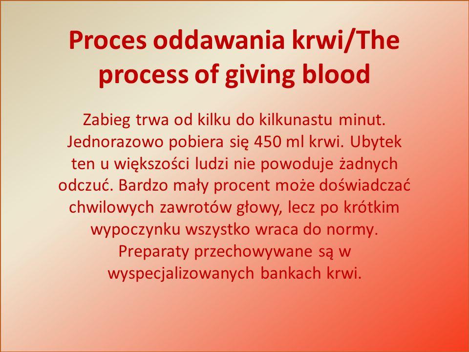 Zabieg trwa od kilku do kilkunastu minut. Jednorazowo pobiera się 450 ml krwi. Ubytek ten u większości ludzi nie powoduje żadnych odczuć. Bardzo mały