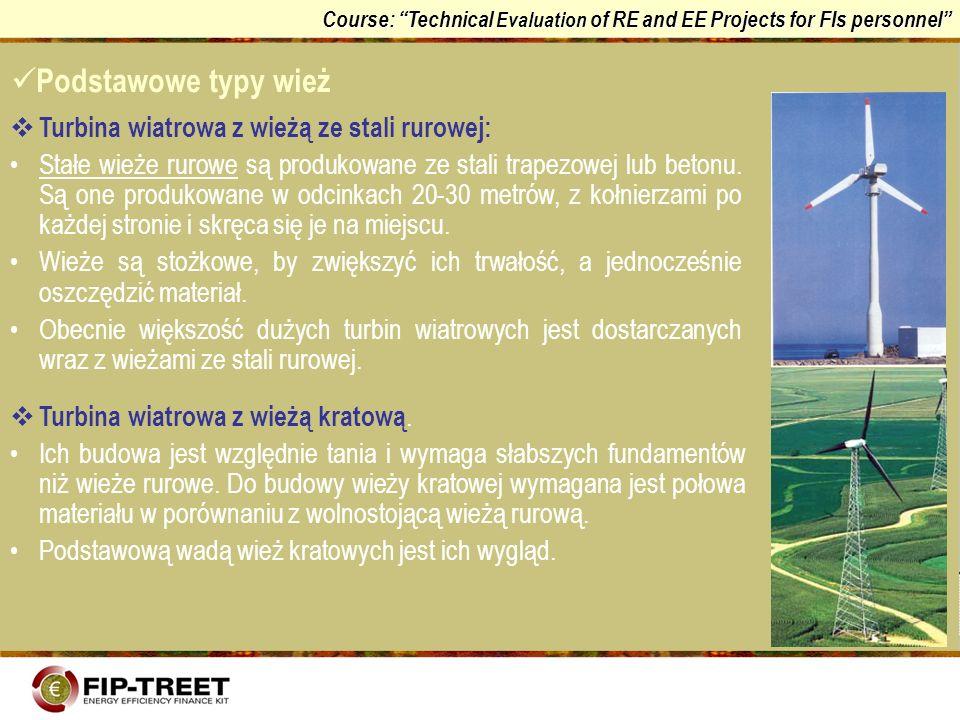 Course: Technical Evaluation of RE and EE Projects for FIs personnel Turbina wiatrowa z wieżą ze stali rurowej: Stałe wieże rurowe są produkowane ze s