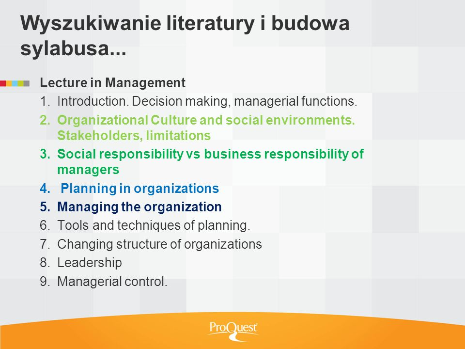 Wyszukiwanie literatury i budowa sylabusa... Lecture in Management 1.Introduction. Decision making, managerial functions. 2.Organizational Culture and