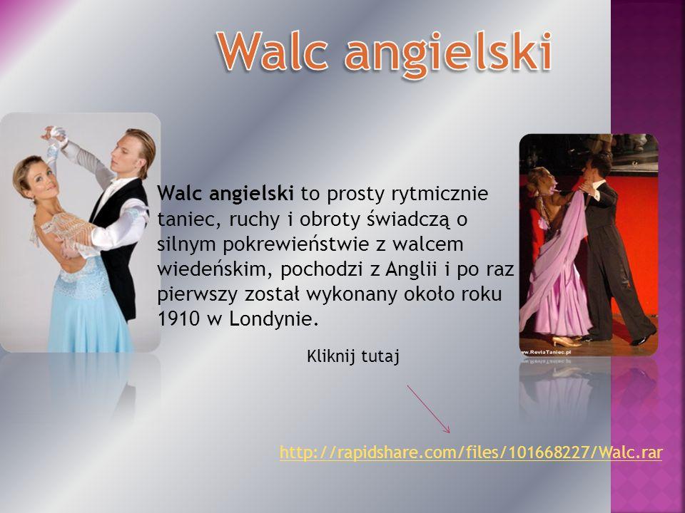 Walc angielski to prosty rytmicznie taniec, ruchy i obroty świadczą o silnym pokrewieństwie z walcem wiedeńskim, pochodzi z Anglii i po raz pierwszy z
