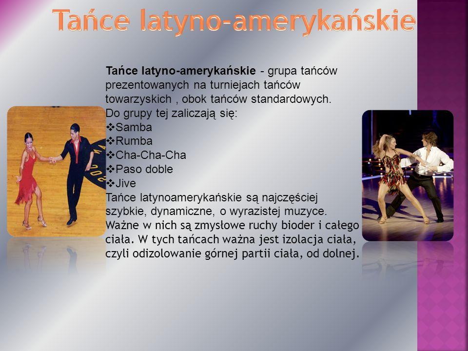 Tańce latyno-amerykańskie - grupa tańców prezentowanych na turniejach tańców towarzyskich, obok tańców standardowych. Do grupy tej zaliczają się: Samb