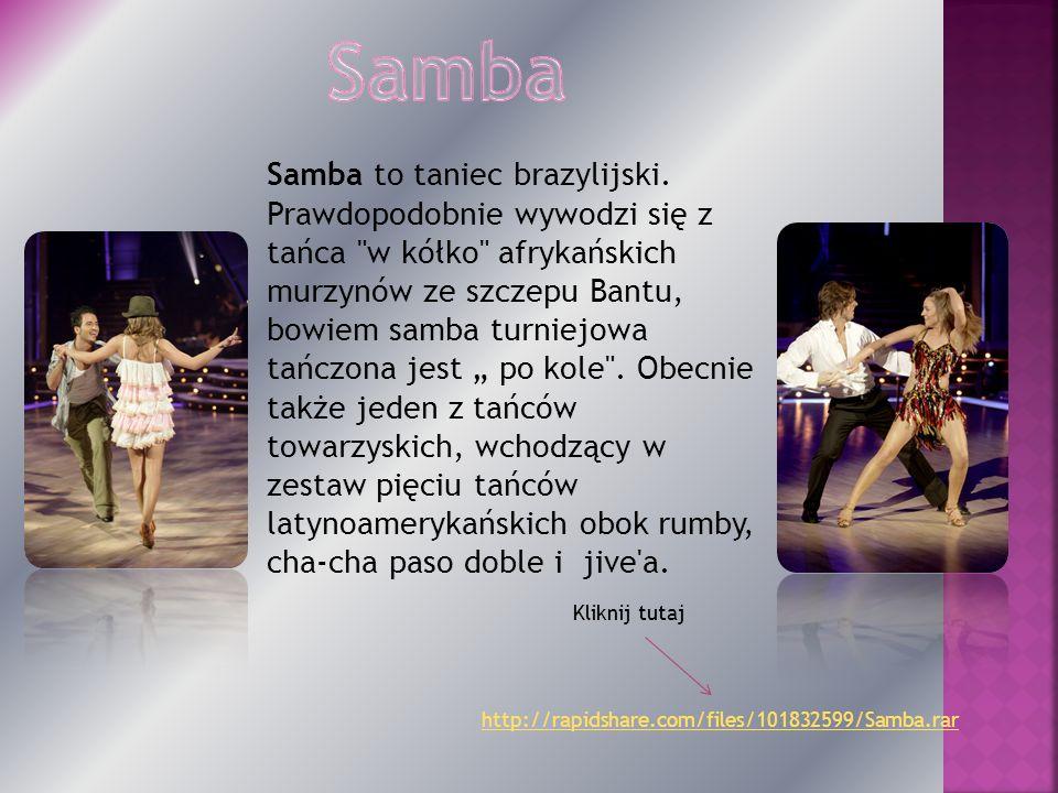 Samba to taniec brazylijski. Prawdopodobnie wywodzi się z tańca