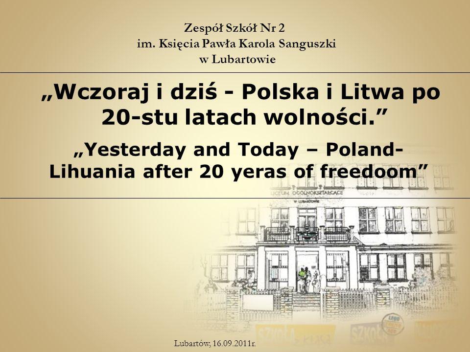 Wczoraj i dziś - Polska i Litwa po 20-stu latach wolności.