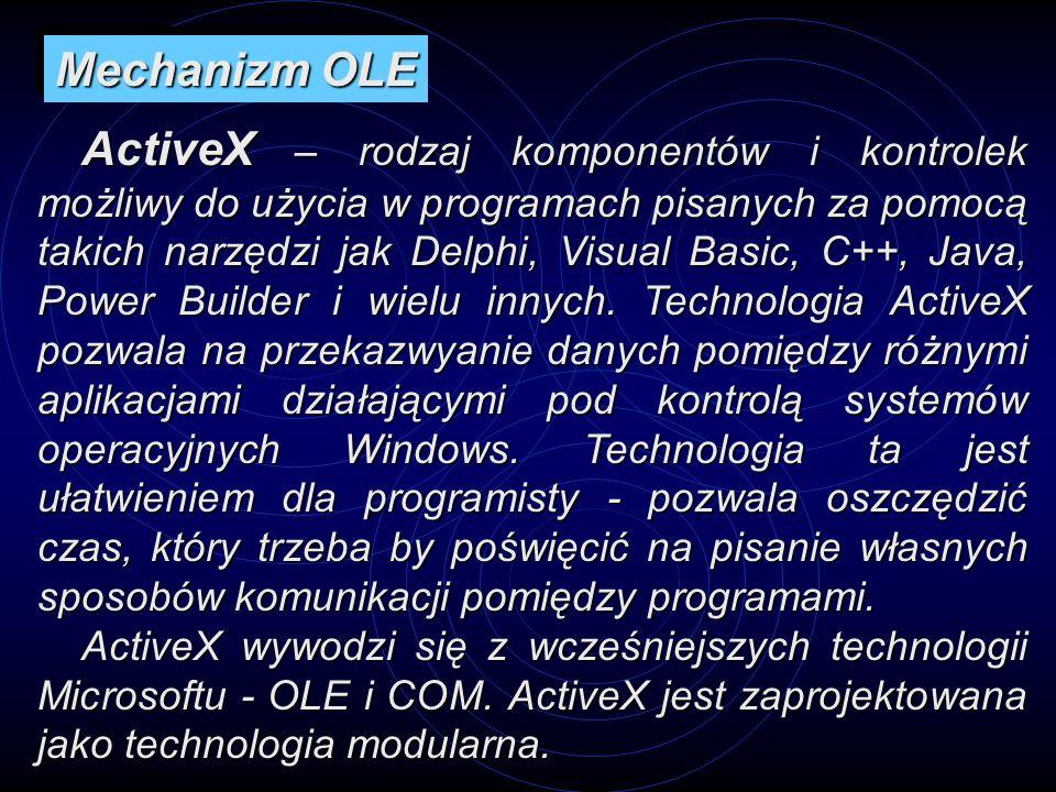 ActiveX – rodzaj komponentów i kontrolek możliwy do użycia w programach pisanych za pomocą takich narzędzi jak Delphi, Visual Basic, C++, Java, Power