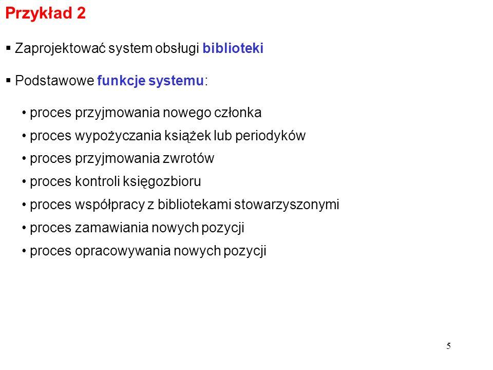 4 Przykład1. Diagram hierarchii funkcji 1.OBSŁUGA KONT BANKOWYCH 1.1 Nowy klient 1.2 Nowe konto 1.3 Operacje 1.4 Przetwarzanie okresowe 1.4 Zmiany adm