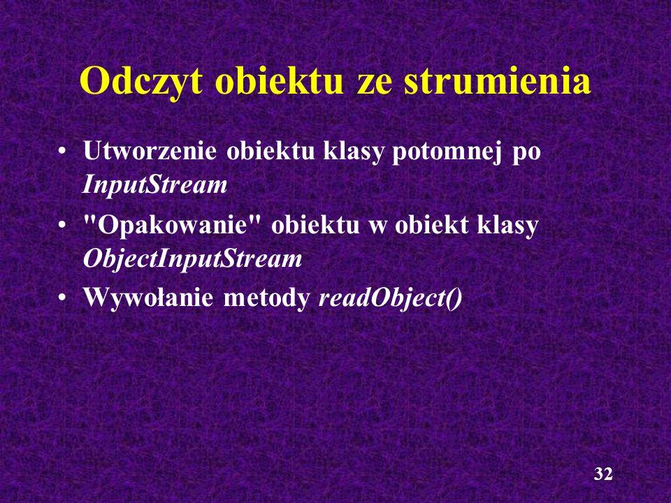32 Odczyt obiektu ze strumienia Utworzenie obiektu klasy potomnej po InputStream