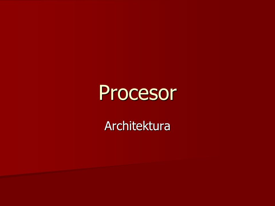 Procesor (ang.processor) nazywany często CPU (ang.