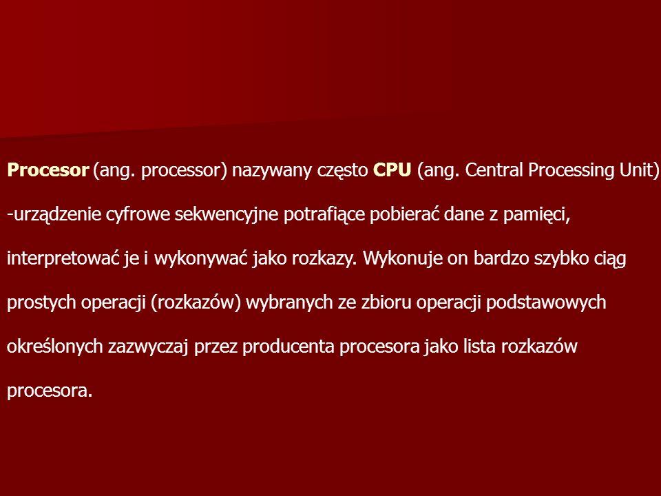 Budowa procesora Mikroprocesor jest to arytmetyczno-logiczna jednostka centralna komputera.