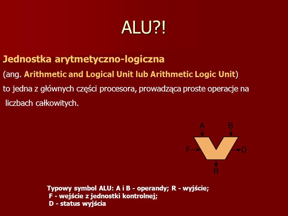 Typowe ALU ma dwa wejścia odpowiadające parze argumentów i jedno wyjście na wynik.