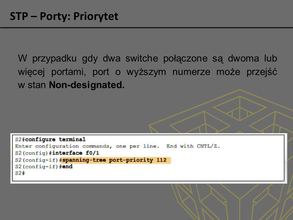 STP – Porty: Priorytet W przypadku gdy dwa switche połączone są dwoma lub więcej portami, port o wyższym numerze może przejść w stan Non-designated.