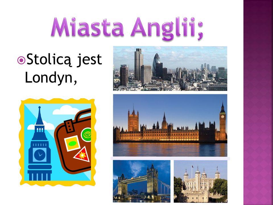 Stolicą jest Londyn,