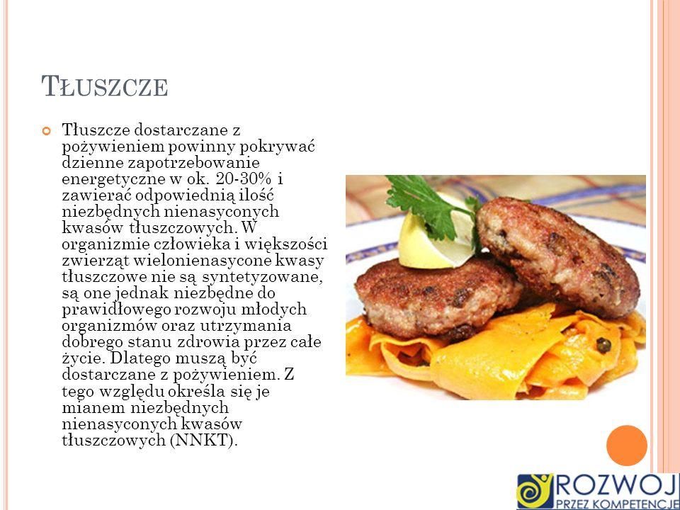 T ŁUSZCZE Tłuszcze dostarczane z pożywieniem powinny pokrywać dzienne zapotrzebowanie energetyczne w ok. 20-30% i zawierać odpowiednią ilość niezbędny