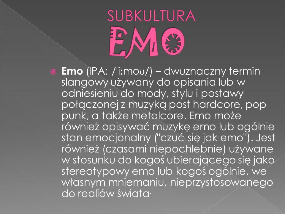 Emo (IPA: / ˈ i ː mo ʊ /) – dwuznaczny termin slangowy używany do opisania lub w odniesieniu do mody, stylu i postawy połączonej z muzyką post hardcor