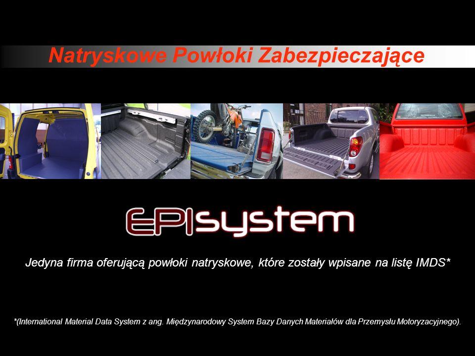 ZALETY Odwzorowuje kształt podłoża- natryskiwana powłoka EPIsystem nie zabiera cennej przestrzeni ładunkowej - akcesoria dodatkowe pasują idealnie.