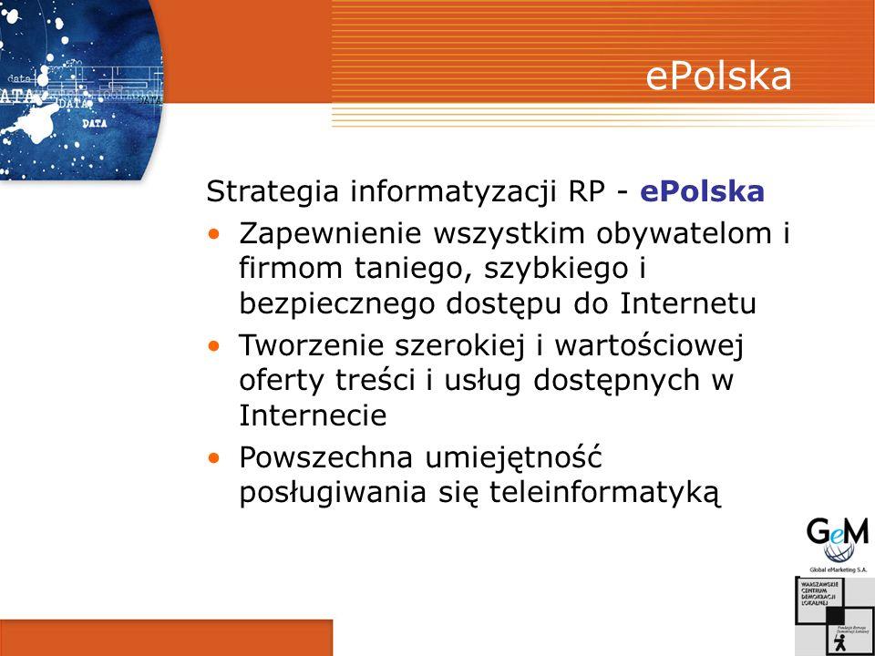ePolska Strategia informatyzacji RP - ePolska Zapewnienie wszystkim obywatelom i firmom taniego, szybkiego i bezpiecznego dostępu do Internetu Tworzen