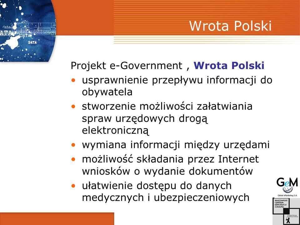 Wrota Polski Projekt e-Government, Wrota Polski usprawnienie przepływu informacji do obywatela stworzenie możliwości załatwiania spraw urzędowych drog