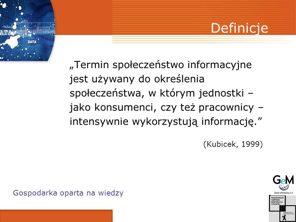 Definicje Termin społeczeństwo informacyjne jest używany do określenia społeczeństwa, w którym jednostki – jako konsumenci, czy też pracownicy – inten