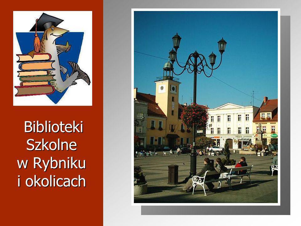 Biblioteki Szkolne w Rybniku i okolicach Biblioteki Szkolne w Rybniku i okolicach