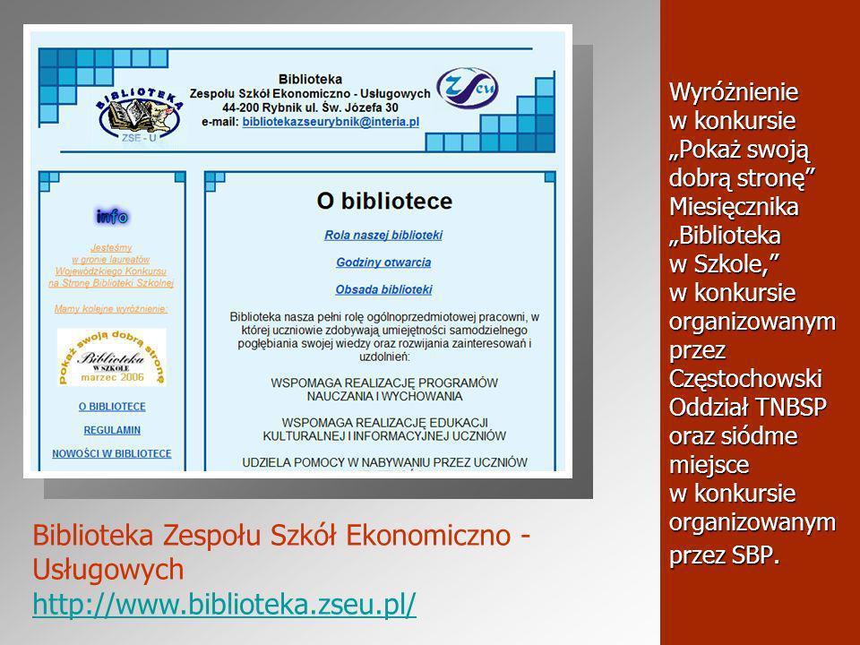 Wyróżnienie w konkursie Pokaż swoją dobrą stronę Miesięcznika Biblioteka w Szkole, w konkursie organizowanym przez Częstochowski Oddział TNBSP oraz siódme miejsce w konkursie organizowanym przez SBP.